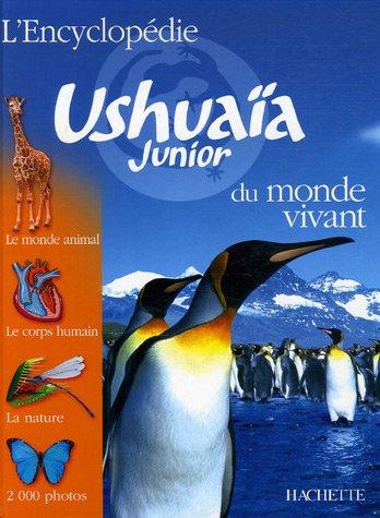 9782011693402: L'Encyclopédie Ushuaïa Junior du monde vivant