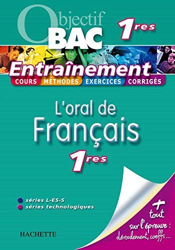 9782011695529: L'oral de français 1e L-ES-S et technologiques (French Edition)