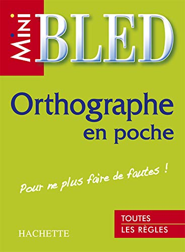 9782011695796: Mini-Bled. Orthographie En Poche (French Edition)