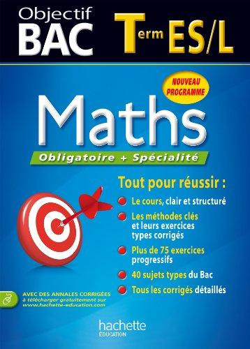 Objectif Bac - Maths Terminale ES: Haure, Jean Pierre,