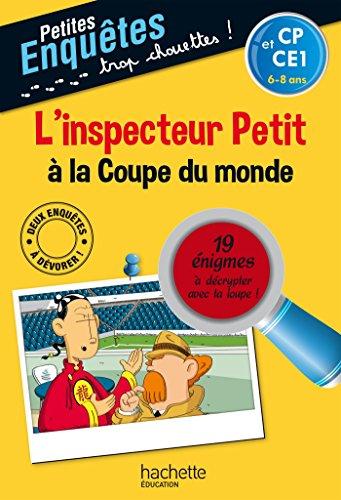 9782011701046: L'inspecteur Petit � la Coupe du monde - CP et CE1