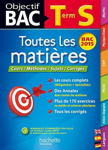 Objectif Bac Toutes les matières Terminale S: Patrice Delguel; Yohann