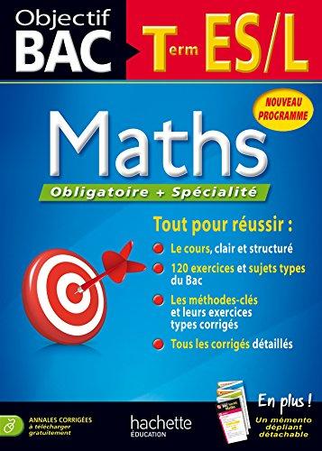 Objectif Bac - Maths Terminales ES/L: Haure, Jean-Pierre, Lavandier,