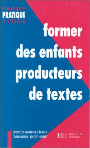 9782011703507: Former des enfants producteurs de textes