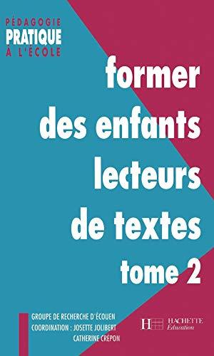 9782011703514: Former des enfants lecteurs de textes Tome 2