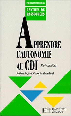 9782011704702: Apprendre l'autonomie au CDI