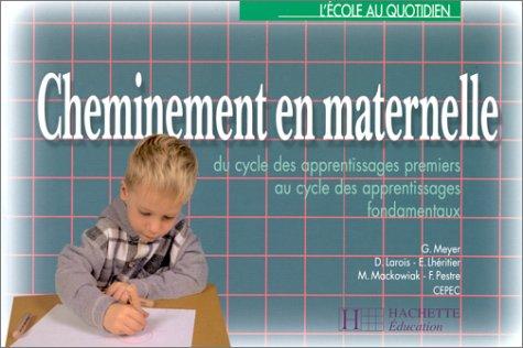 9782011705044: Cheminement en maternelle, édition 1997