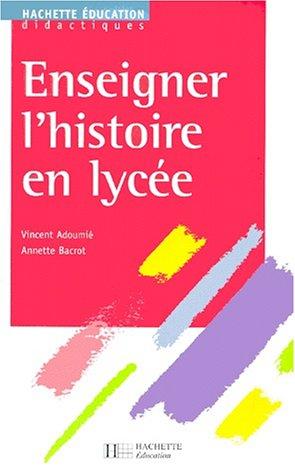 9782011706171: Enseigner l'histoire en lycée