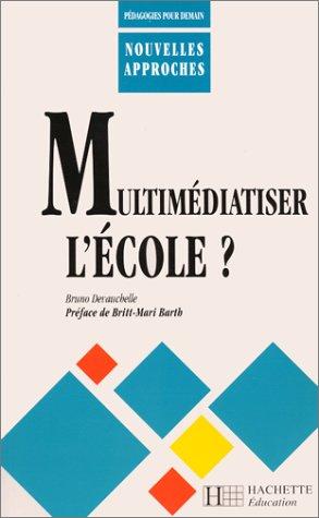 9782011706379: Multim�diatiser l'�cole ? , pr�fac� par Britt-Mari Barth
