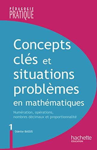 9782011706843: Concepts clés et situations-problèmes en mathématiques