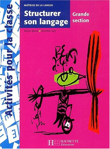 9782011707253: Structurer son langage : maitrise de la langue en grande section