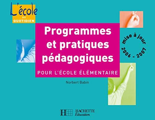 Programmes et pratiques pédagogiques pour l'école élémentaire: ...