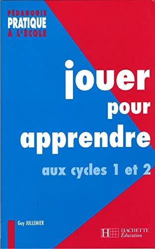 9782011708397: Jouer pour apprendre aux cycles 1 et 2 : Découvrir le monde et maîtriser la langue à l'aide de supports ludiques