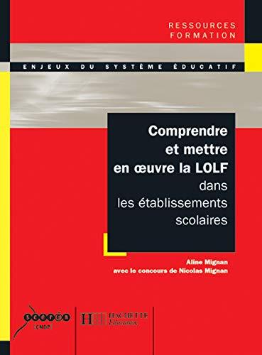 Comprendre et mettre en oeuvre la LOLF: Aline Mignan
