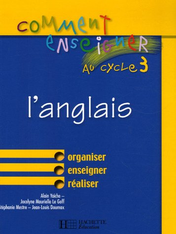 9782011709165: Comment enseigner l'anglais au cycle 3