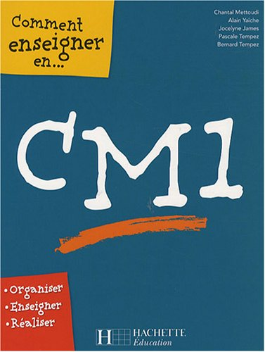 9782011710949: Comment enseigner en CM1