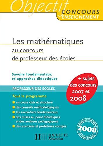 9782011711038: Les math�matiques au concours de professeur des �coles : Savoirs fondamentaux et approches didactiques