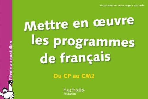 9782011712158: Mettre en oeuvre les programmes de français - Du CP au CM2