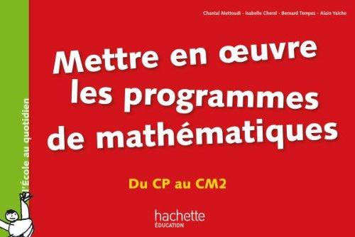 9782011712165: Mettre en oeuvre les programmes de mathématiques - Du CP au CM2