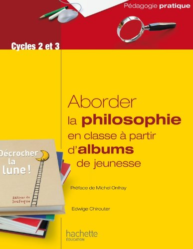 9782011713308: Aborder la philosophie en classe à partir d'albums de jeunesse