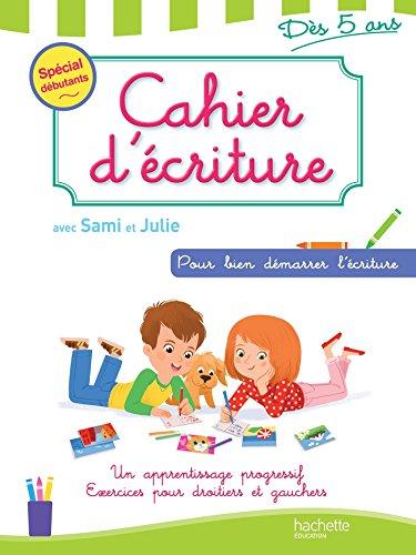 9782011714657: Cahier d'écriture Sami et Julie Dès 5 ans (J'apprends avec Sami et Julie)