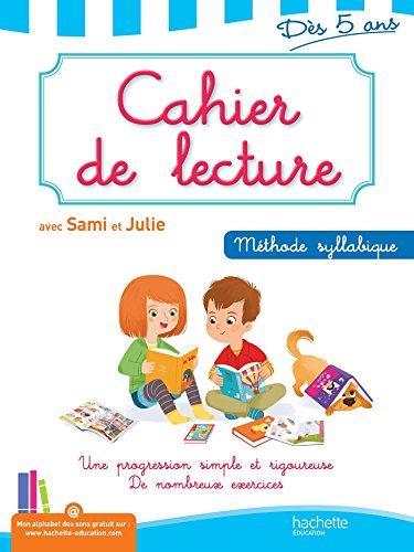 9782011714664: Cahier de lecture avec Sami et Julie. Dès 5 ans. Per la Scuola elementare (J'apprends avec Sami et Julie)