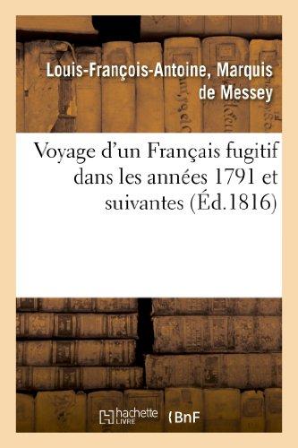 9782011757067: Voyage d'un Français fugitif dans les années 1791 et suivantes (Histoire)