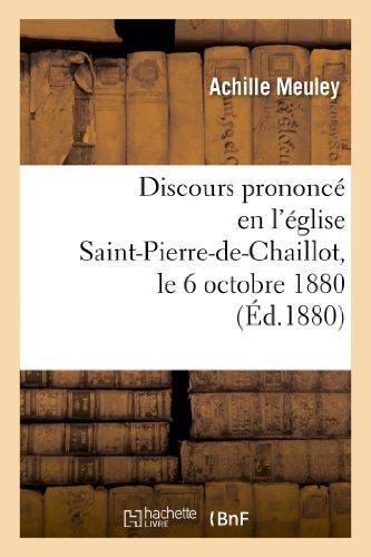 Discours prononcé en l'église Saint-Pierre-de-Chaillot, le 6: Meuley-A