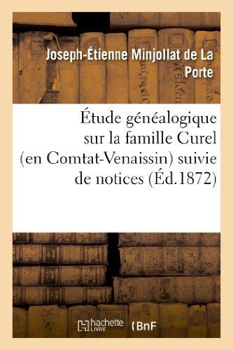 9782011758125: Etude Genealogique Sur La Famille Curel (En Comtat-Venaissin) Suivie de Notices (Histoire) (French Edition)
