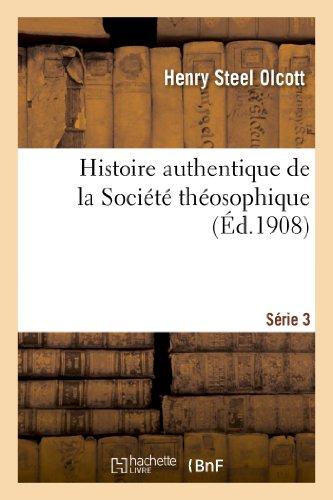 9782011764171: Histoire Authentique de La Societe Theosophique. Serie 3 (Philosophie) (French Edition)