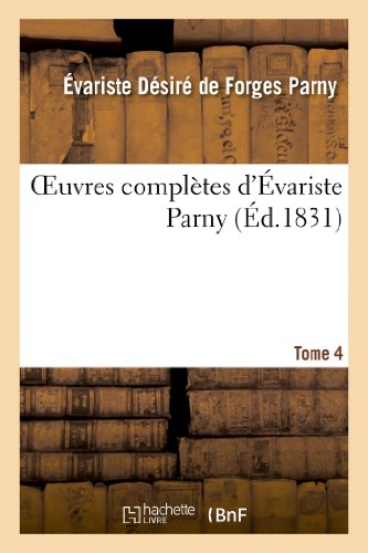 9782011766151: Oeuvres Completes D'Evariste Parny. Tome 4 (Litterature) (French Edition)