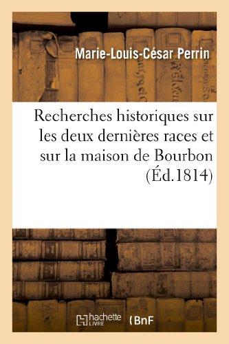 Recherches Historiques Sur Les Deux Dernières Races: Perrin-M-L-C