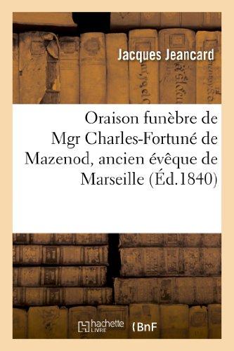 Oraison funèbre de Mgr Charles-Fortuné de Mazenod,: Jacques Jeancard; Jeancard
