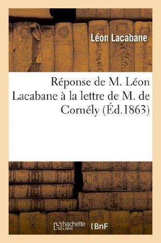 9782011788597: Reponse de M. Leon Lacabane a la Lettre de M. de Cornely Intitulee 'la Verite Sur L'Affaire de Fons' (French Edition)