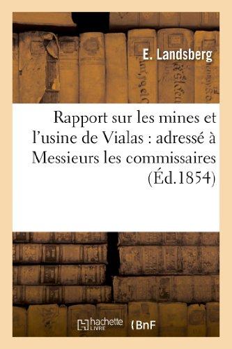 9782011791016: Rapport Sur Les Mines Et L'Usine de Vialas: Adresse a Messieurs Les Commissaires Delegues (Savoirs Et Traditions) (French Edition)
