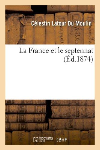9782011792167: La France et le septennat (Histoire)