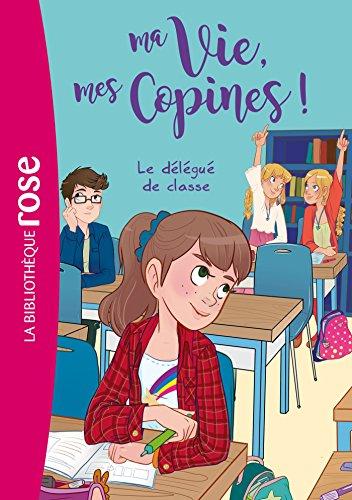 9782011801012: Ma vie, Mes copines 02 - Le délégué de classe (Bibliothèque Rose)