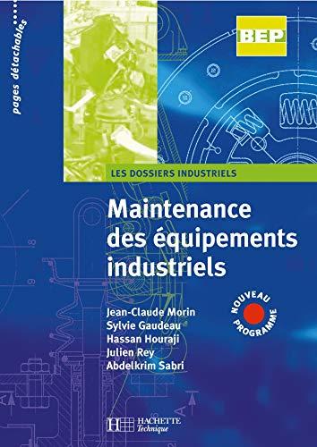 9782011804167: Maintenance Équipements Industriels Bep 2007 Eleve (Les dossiers industriels)