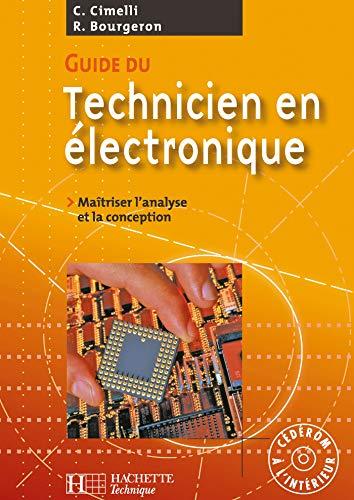 9782011804419: Guide du technicien en électronique : Pour maîtriser l'analyse et la conception (1Cédérom)