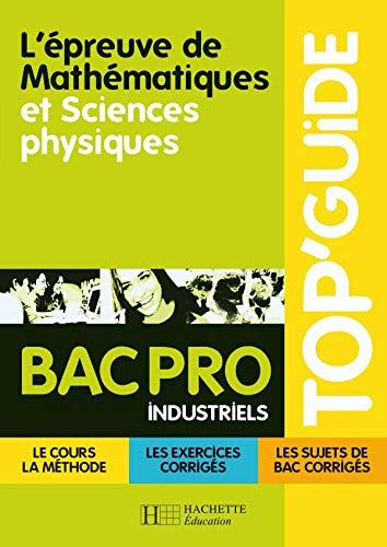 L'épreuve de Mathématiques et Sciences physiques Bac Pro Industriels [Mar 05,.: ...