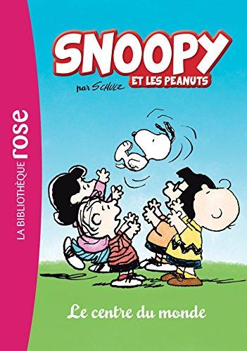 SNOOPY ET LES PEANUTS T.01 : LE CENTRE DU MONDE: COLLECTIF