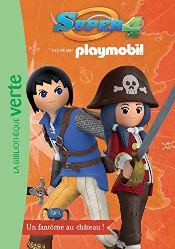 9782011809759: Playmobil Super 4 06 - Un fantôme au château !