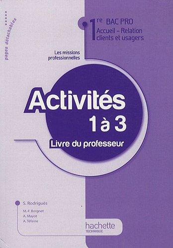 9782011811196: Activités A1/A2/A3 1re Bac Pro ARCU - Livre professeur - Ed.2010