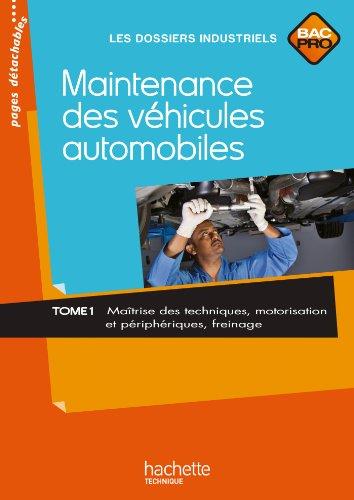 9782011811226: Maintenance des v�hicules automobiles Tome 1, Bac Pro - Livre �l�ve - Ed.2010