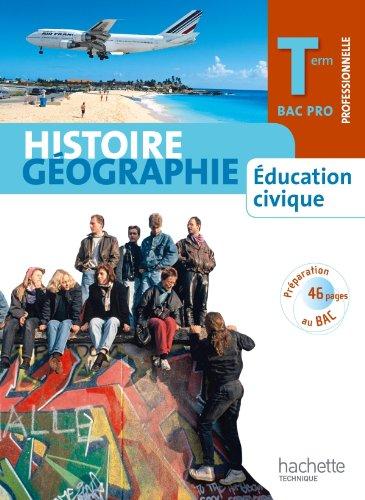 9782011811462: Histoire géographie Education civique Term Bac Pro : Elève Grand format
