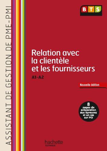 9782011811769: Relation avec la clientèle et les fournisseurs (A1, A2) BTS PME PMI - Livre de l'élève - Ed. 2013