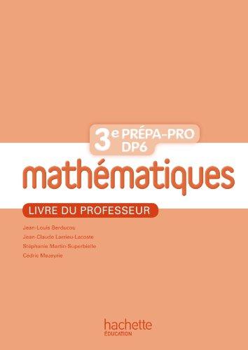 9782011814753: Mathématiques 3e Prépa-Pro/DP6 - Livre professeur - Ed. 2012