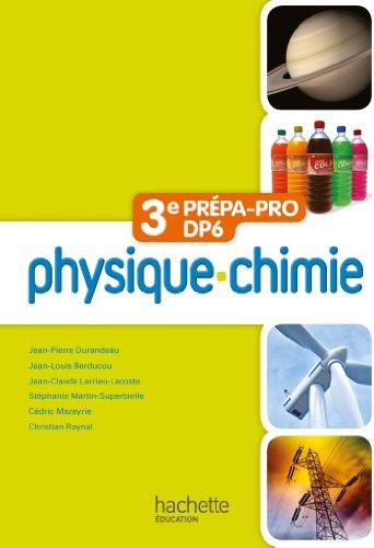 9782011814760: Physique - Chimie 3e Prépa-Pro/DP6 - Livre élève - Ed. 2012