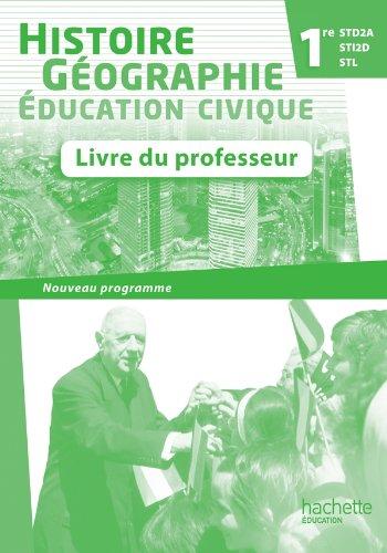 9782011815002: Histoire-Géographie 1res STD2A/STI2D/STL - Livre professeur - Ed.2011