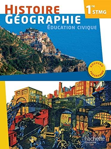 9782011815293: Histoire - Géographie 1re STMG - Livre élève Grand format - Ed. 2012 (Histoire - Géographie STMG)